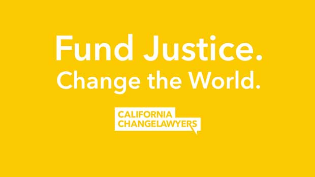"""""""Fund Justice. Change the World"""" Photo courtesy of California ChangeLawyers"""